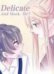 Delicate and Meek, Me