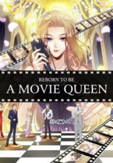 Reborn to be a movie queen