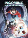 Incoming Mr High Energy